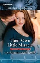 Their Own Little Miracle ebook by Caroline Anderson