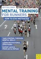 Mental Training For Runners ebook by Jeff Galloway