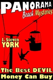 Panorama Beach Mysteries: The Best Devil Money Can Buy ebook by J. Steven York