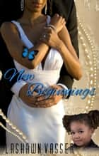 New Beginnings ebook by LaShawn Vasser