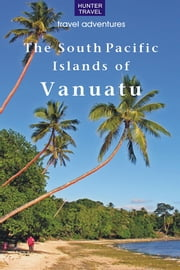 The South Pacific Islands of Vanuatu ebook by Thomas  Booth