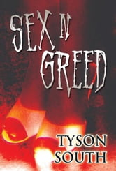 Sex N Greed ebook by Tyson South