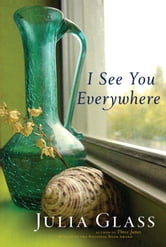 I See You Everywhere ebook by Julia Glass