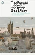 The Penguin Book of the British Short Story: 2 - From P.G. Wodehouse to Zadie Smith ebook by Philip Hensher