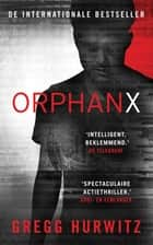Orphan X ebook by Gregg Hurwitz, Erik de Vries