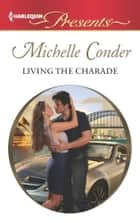 Living the Charade ebook by Michelle Conder