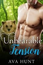 Unbearable Tension ebook by Ava Hunt