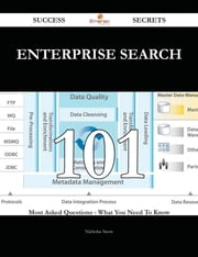 Enterprise Search 101 Success Secrets - 101 Most Asked Questions On Enterprise Search - What You Need To Know ebook by Nicholas Snow