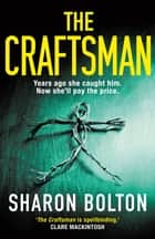 The Craftsman - The most chilling book you'll read this year ebook by Sharon Bolton