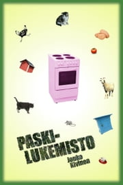 Paskilukemisto ebook by Jouko Kivinen