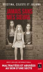 Jamais sans mes soeurs eBook by Kristina Jones, Celeste Jones, Juliana Jones