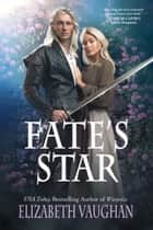 Fate's Star ebook by Elizabeth Vaughan