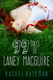 99 Days of Laney MacGuire ebook by Rachel Bateman