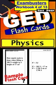 GED Test Prep Physics Review--Exambusters Flash Cards--Workbook 4 of 13 - GED Exam Study Guide ebook by GED Exambusters