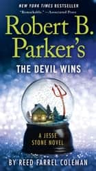 Robert B. Parker's The Devil Wins 電子書 by Reed Farrel Coleman