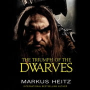 The Triumph of the Dwarves audiobook by Markus Heitz