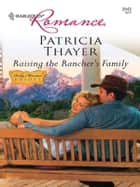 Raising the Rancher's Family ebook by Patricia Thayer