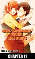 THE TROUBLE WITH MY BOSS - Chapter 11 ebook by Mika Sakurano