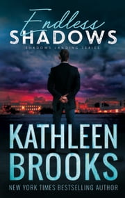 Endless Shadows - Shadows Landing #7 ebook by Kathleen Brooks