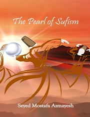 The Pearl of Sufism ebook by Seyed Mostafa Azmayesh