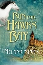 Run for Hawk's Bay ebook by Melanie Spees