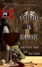 Nightmare in Burgundy ebook by Jean-Pierre Alaux, Sally Pane, Noël Balen