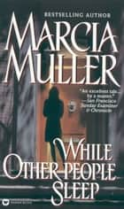 While Other People Sleep ebook by Marcia Muller