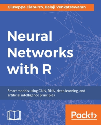 Neural Networks with R ebook by Balaji Venkateswaran,Giuseppe Ciaburro