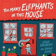 Too Many Elephants in this House ebook by Ursula Dubosarsky