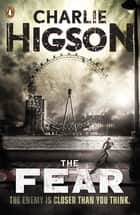 The Fear (The Enemy Book 3) eBook by Charlie Higson