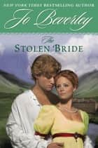 The Stolen Bride ebook by Jo Beverley