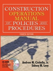 Construction Operations Manual of Policies and Procedures ebook by Andrew Civitello,Sidney Levy