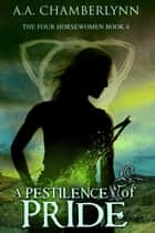 A Pestilence of Pride ebook by