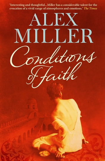 Conditions of Faith ebook by Alex Miller