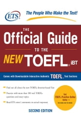 The Official Guide to the New TOEFL iBT ebook by Educational Testing Service