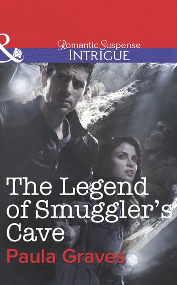 The Legend of Smuggler's Cave (Mills & Boon Intrigue) (Bitterwood P.D., Book 6) ebook by Paula Graves