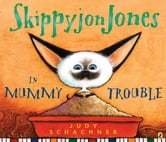 Skippyjon Jones in Mummy Trouble ebook by Judy Schachner