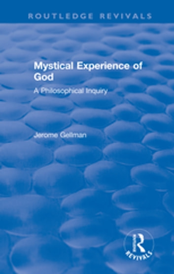 Mystical Experience of God - A Philosophical Inquiry ebook by Jerome Gellman