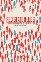 Red State Blues ebook by Martha Bayne