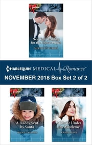 Harlequin Medical Romance November 2018 - Box Set 2 of 2 - New Year Wedding for the Crown Prince\A Daddy Sent by Santa\Midwife Under the Mistletoe ebook by Meredith Webber, Susan Carlisle, Karin Baine