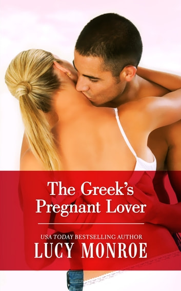 The Greek's Pregnant Lover ebook by Lucy Monroe