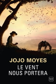 Le vent nous portera eBook by Jojo Moyes, Nathalie Guillaume