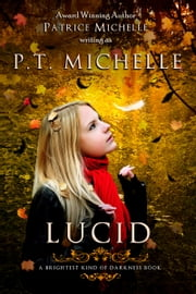 Lucid (Brightest Kind of Darkness, Book 2) ebook by P.T. Michelle,Patrice Michelle