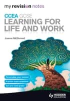 My Revision Notes: CCEA GCSE Learning for Life and Work ebook by Joanne McDonnell