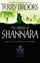 The Druid Of Shannara - The Heritage of Shannara, book 2 ebook by Terry Brooks