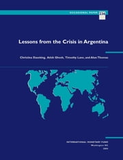 Lessons from the Crisis in Argentina ebook by Christina Ms. Daseking,Atish Mr. Ghosh,Timothy Mr. Lane,Alun Mr. Thomas
