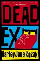 Dead Ex ebook by Harley Jane Kozak