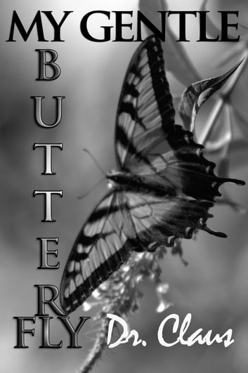 My Gentle Butterfly ebook by Dr. Claus