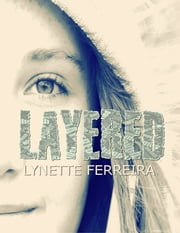 Layered ebook by Lynette Ferreira