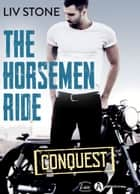 The Horsemen Ride - Conquest eBook by Liv Stone